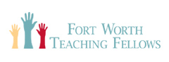 Fort Worth Teaching Fellows